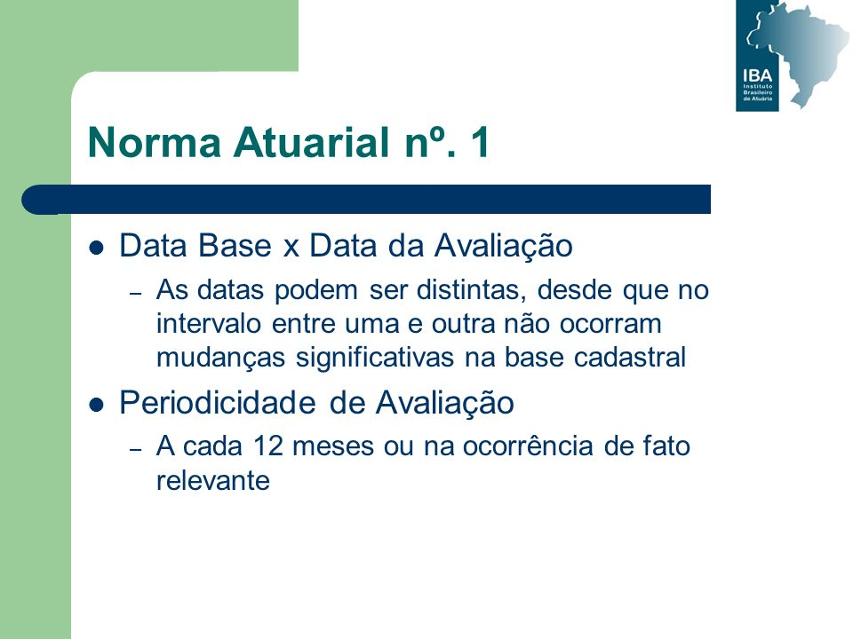 Norma Atuarial nº. 1 Data Base x Data da Avaliação
