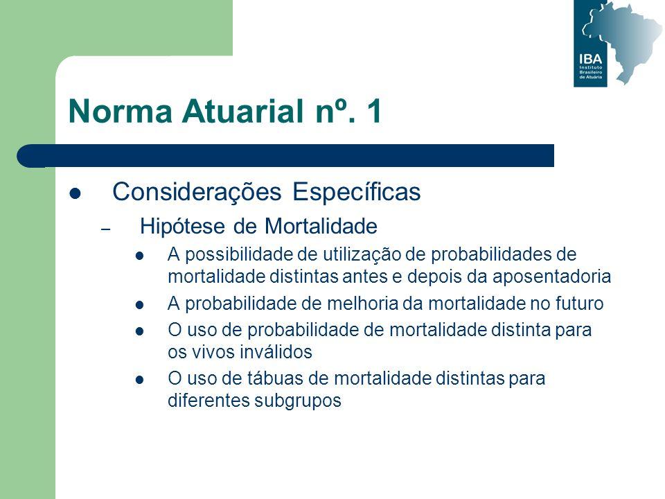 Norma Atuarial nº. 1 Considerações Específicas Hipótese de Mortalidade