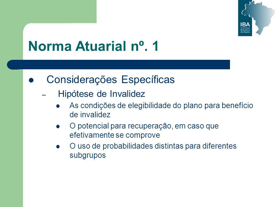 Norma Atuarial nº. 1 Considerações Específicas Hipótese de Invalidez