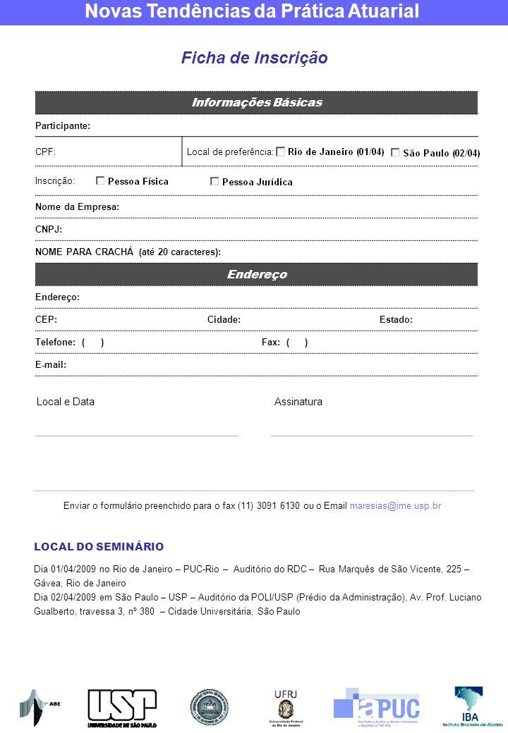 Ficha de Inscrição Informações Básicas Endereço Local e Data