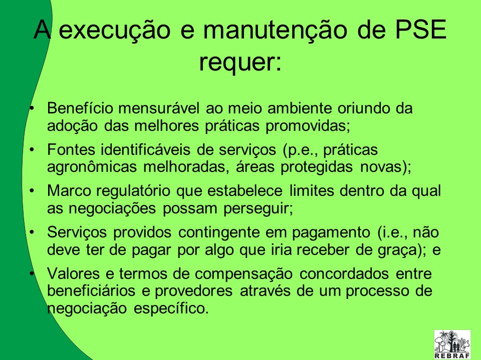 A execução e manutenção de PSE requer: