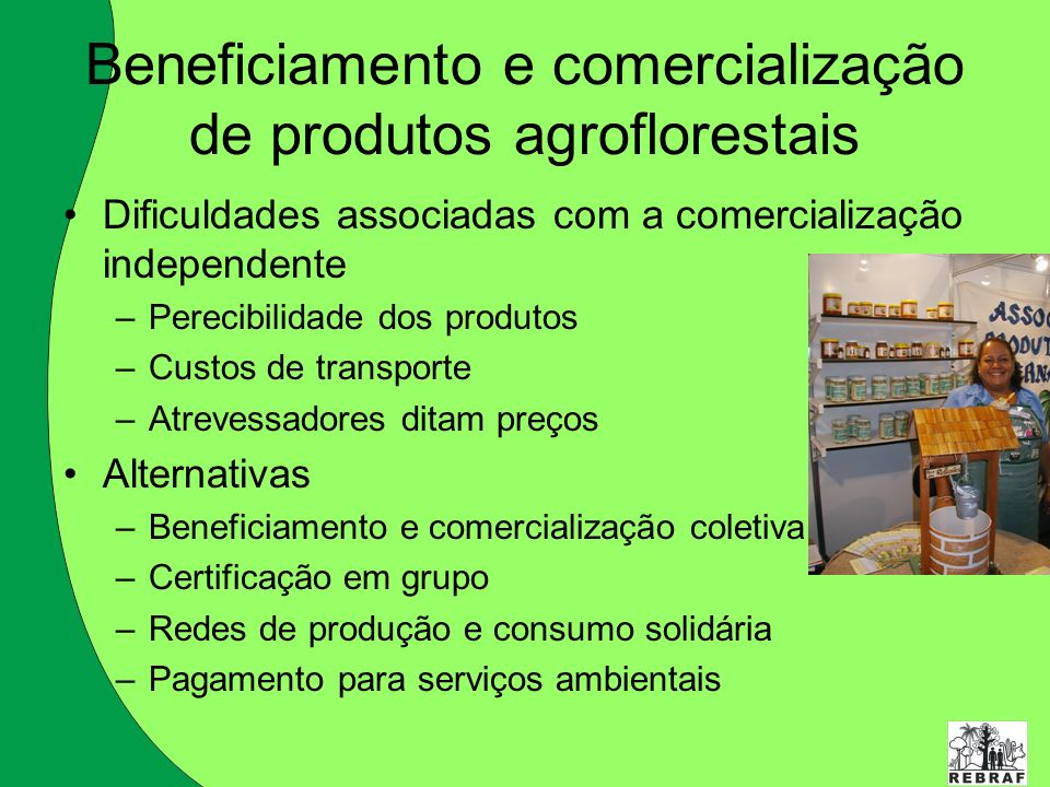 Beneficiamento e comercialização de produtos agroflorestais