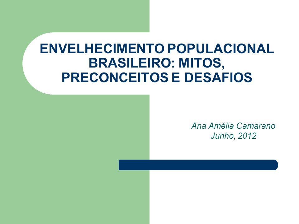 ENVELHECIMENTO POPULACIONAL BRASILEIRO: MITOS, PRECONCEITOS E DESAFIOS