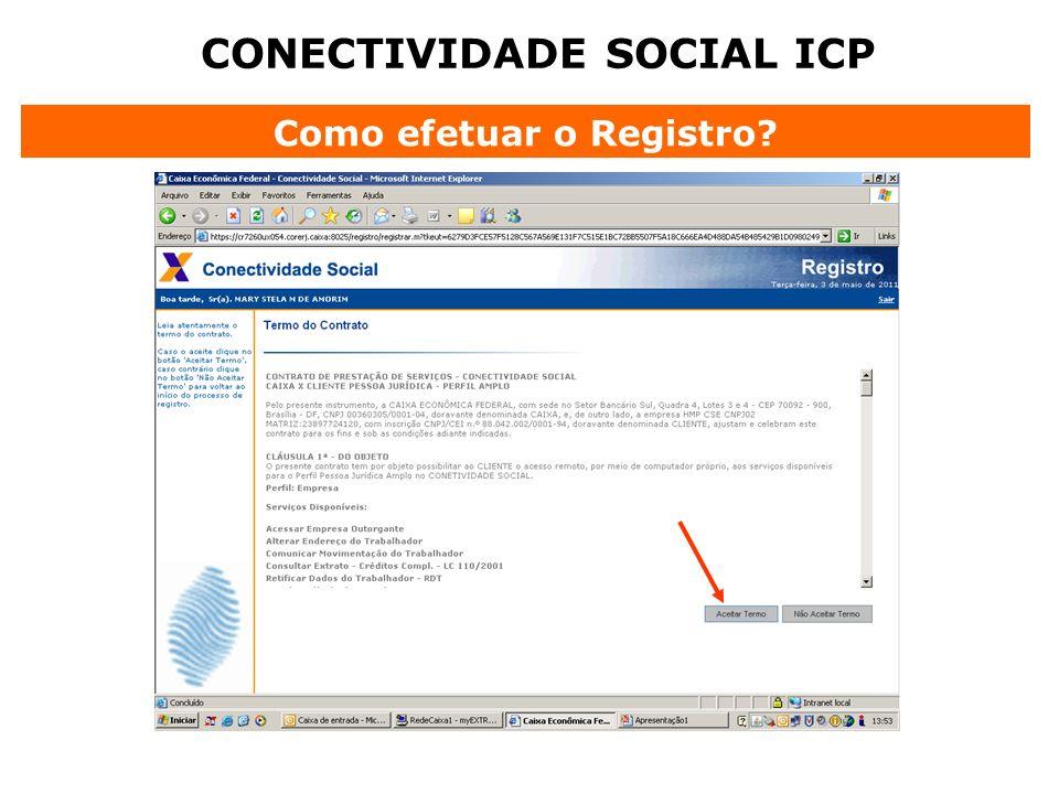 CONECTIVIDADE SOCIAL ICP Como efetuar o Registro
