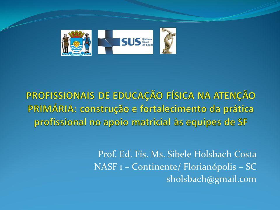 PROFISSIONAIS DE EDUCAÇÃO FÍSICA NA ATENÇÃO PRIMÁRIA: construção e fortalecimento da prática profissional no apoio matricial às equipes de SF