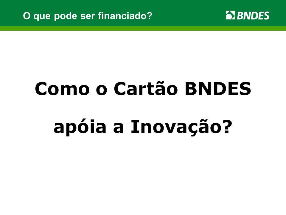 Como o Cartão BNDES apóia a Inovação