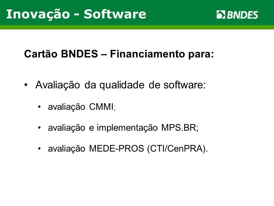 Inovação - Software Cartão BNDES – Financiamento para: