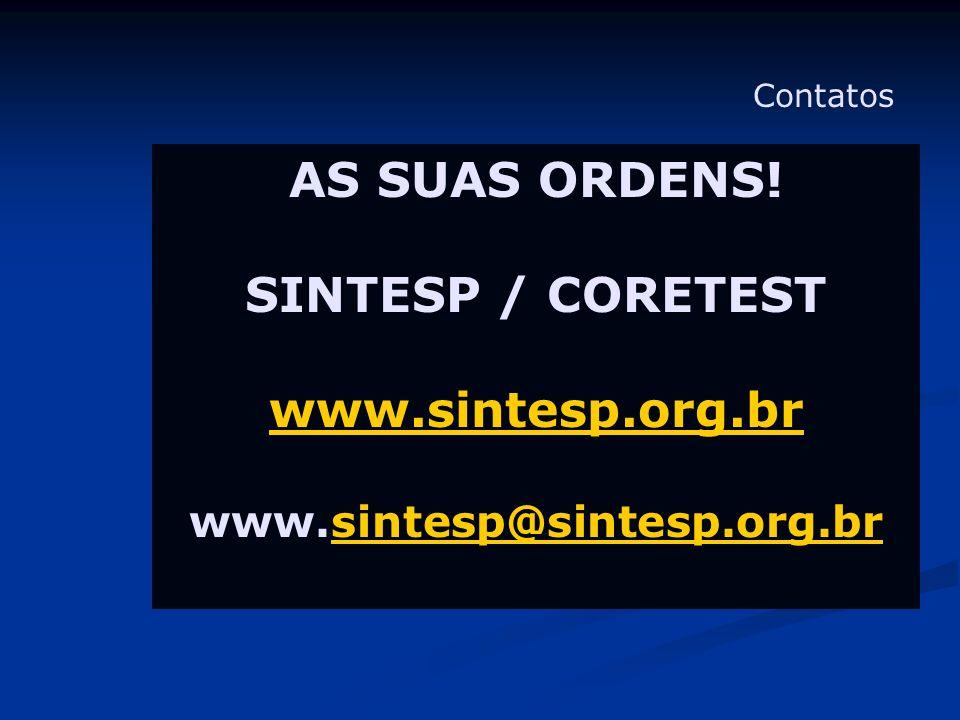 AS SUAS ORDENS! SINTESP / CORETEST