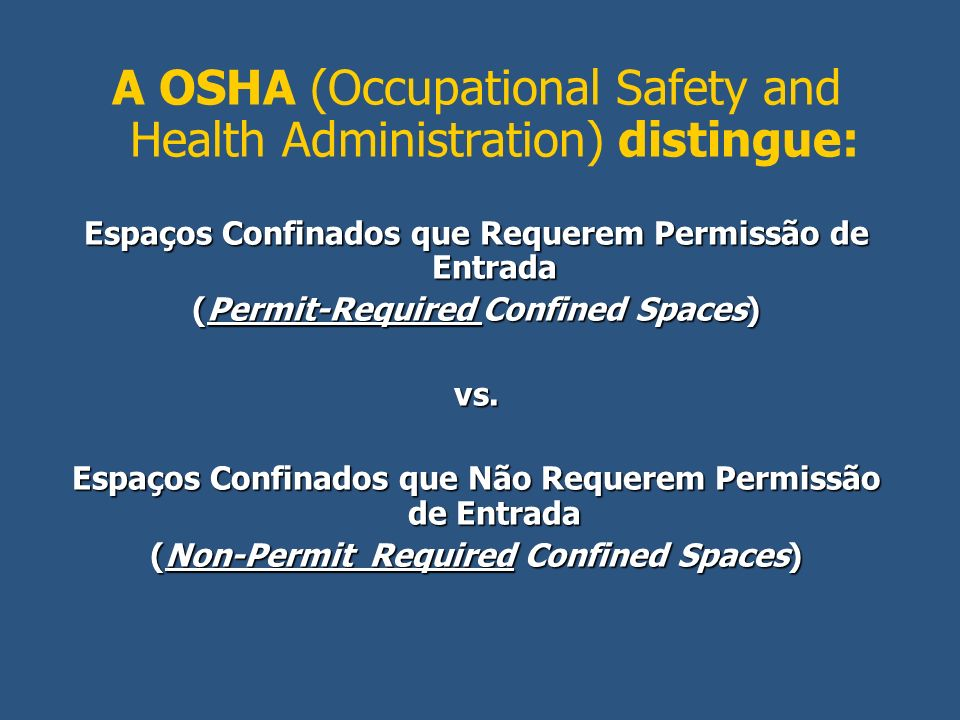 A OSHA (Occupational Safety and Health Administration) distingue: