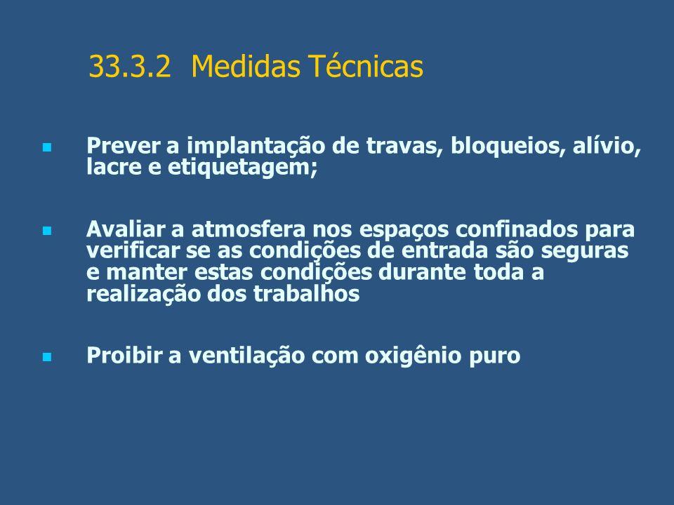 33.3.2 Medidas Técnicas Prever a implantação de travas, bloqueios, alívio, lacre e etiquetagem;
