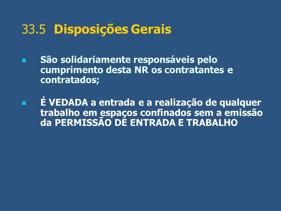 33.5 Disposições Gerais São solidariamente responsáveis pelo cumprimento desta NR os contratantes e contratados;
