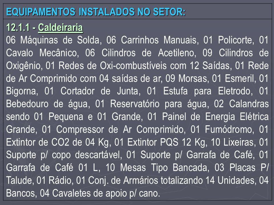 EQUIPAMENTOS INSTALADOS NO SETOR: