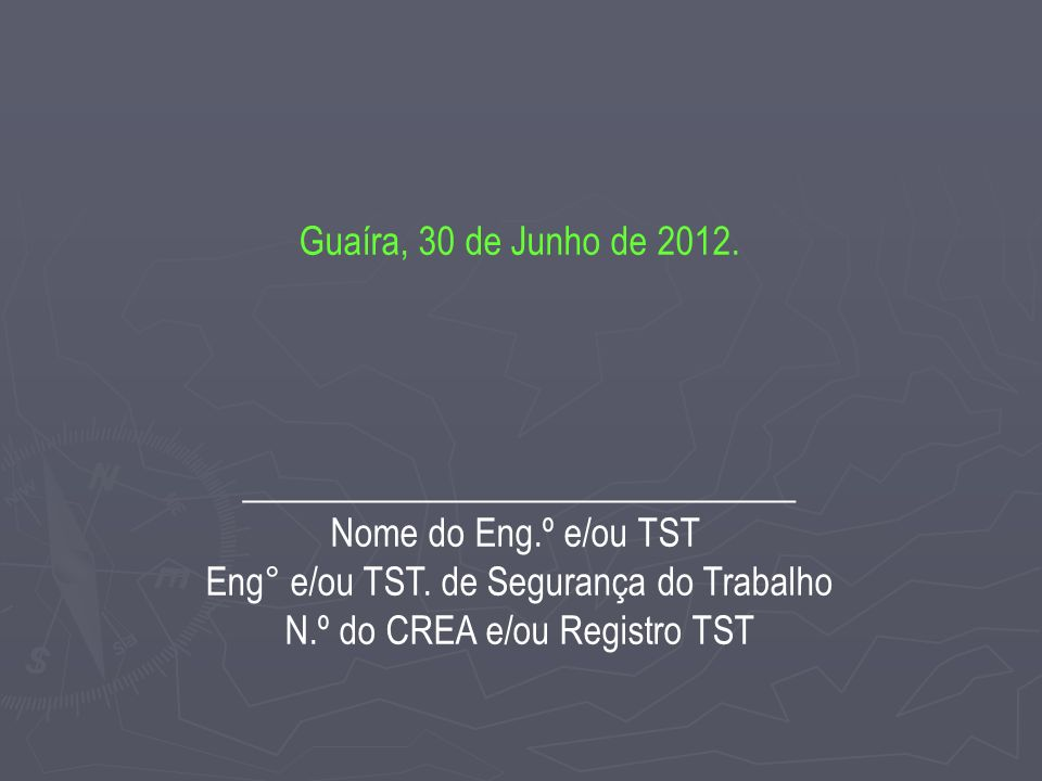 ______________________________ Nome do Eng.º e/ou TST