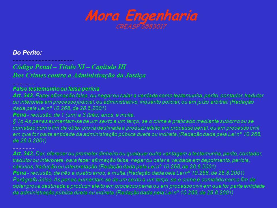 Mora Engenharia Código Penal – Título XI – Capítulo III