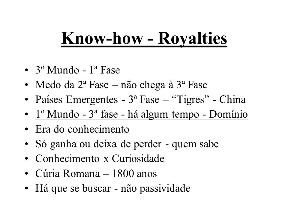 Know-how - Royalties 3º Mundo - 1ª Fase