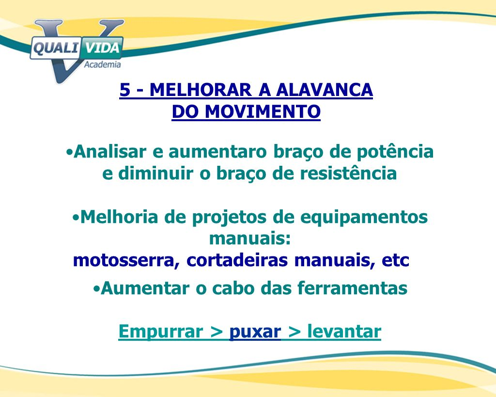 5 - MELHORAR A ALAVANCA DO MOVIMENTO