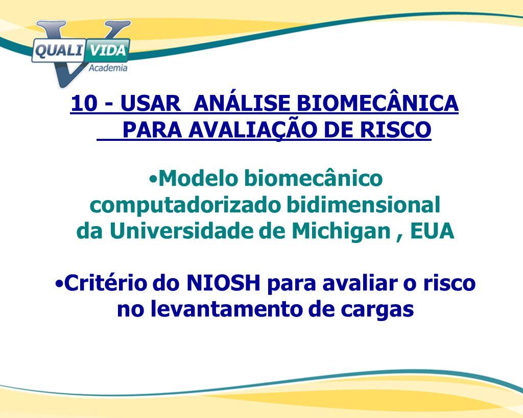 10 - USAR ANÁLISE BIOMECÂNICA PARA AVALIAÇÃO DE RISCO