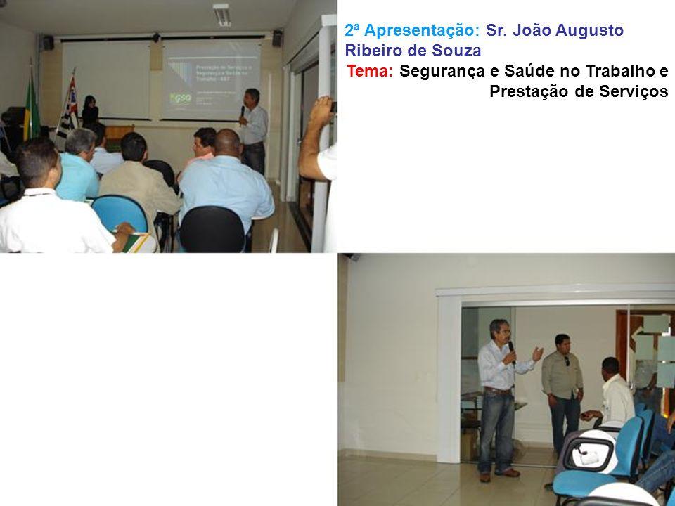 2ª Apresentação: Sr. João Augusto Ribeiro de Souza