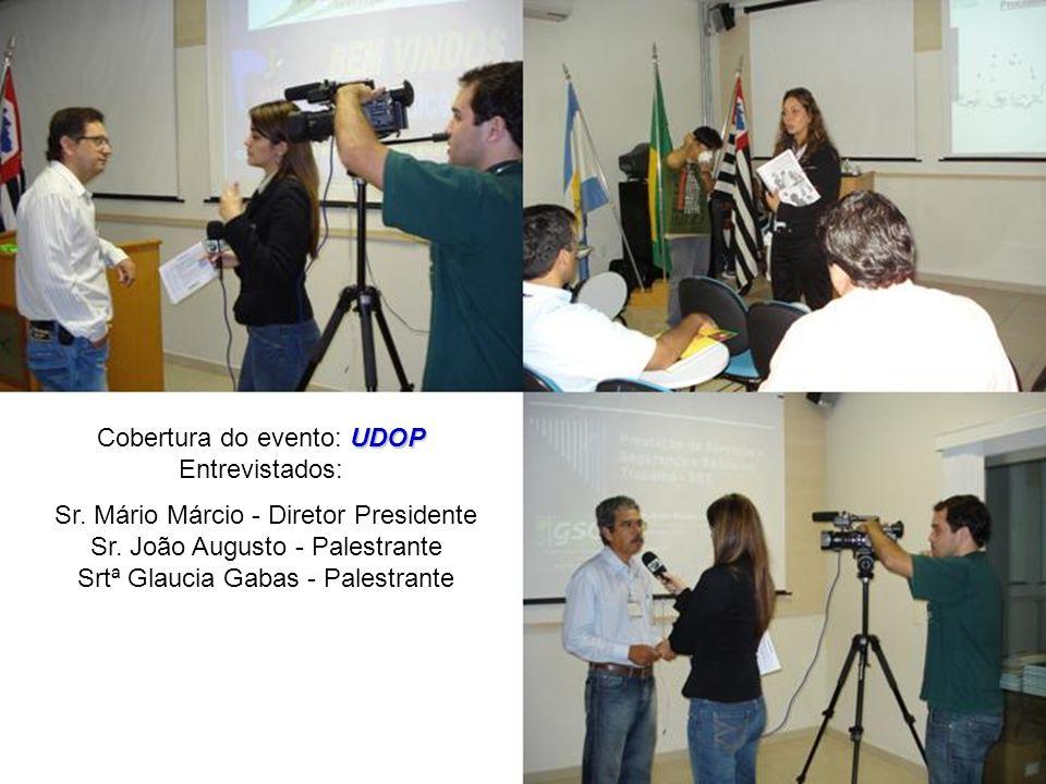 Cobertura do evento: UDOP Entrevistados: