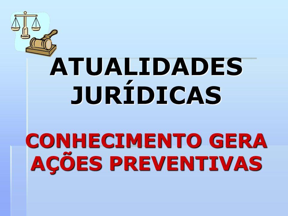 ATUALIDADES JURÍDICAS CONHECIMENTO GERA AÇÕES PREVENTIVAS
