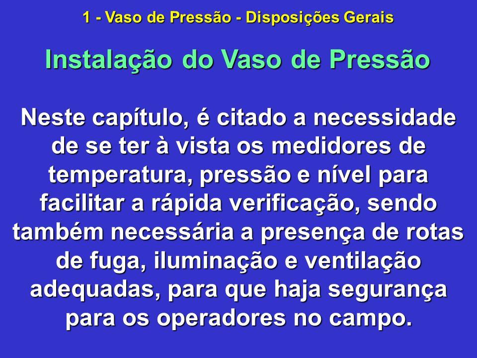 1 - Vaso de Pressão - Disposições Gerais Instalação do Vaso de Pressão