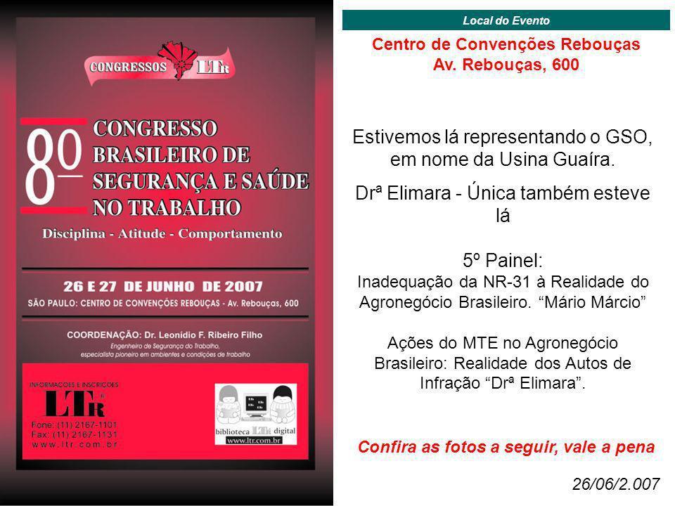 Estivemos lá representando o GSO, em nome da Usina Guaíra.