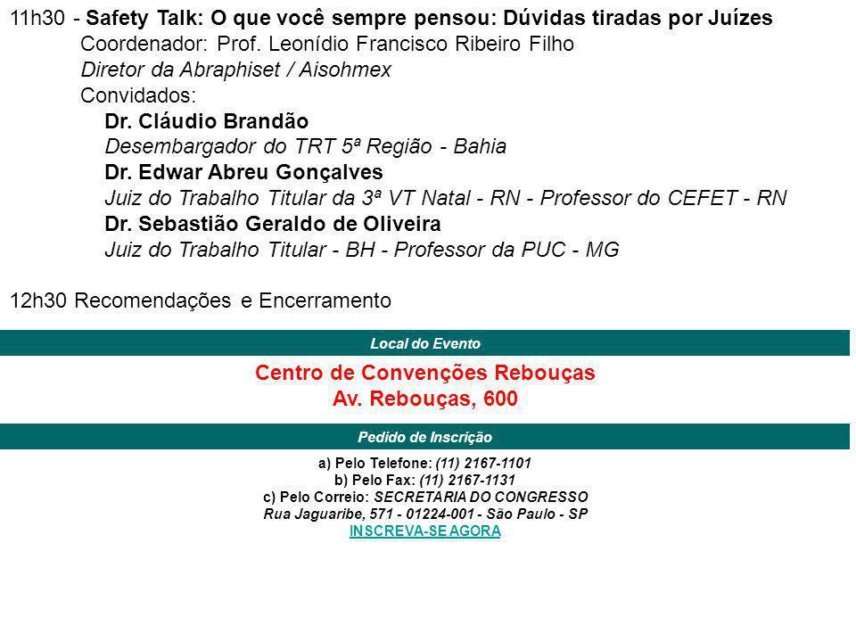 Centro de Convenções Rebouças Av. Rebouças, 600