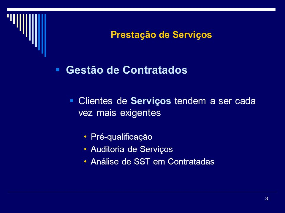 Prestação de ServiçosGestão de Contratados. Clientes de Serviços tendem a ser cada vez mais exigentes.