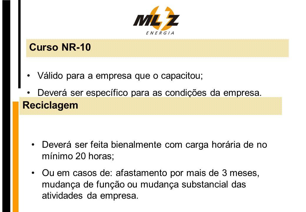 Curso NR-10 Reciclagem Válido para a empresa que o capacitou;