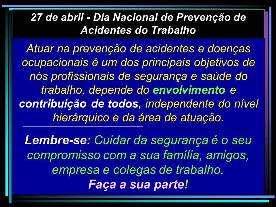 27 de abril - Dia Nacional de Prevenção de Acidentes do Trabalho