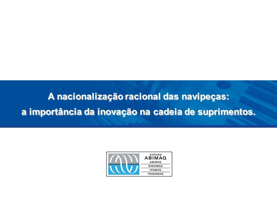 A nacionalização racional das navipeças: a importância da inovação na cadeia de suprimentos.