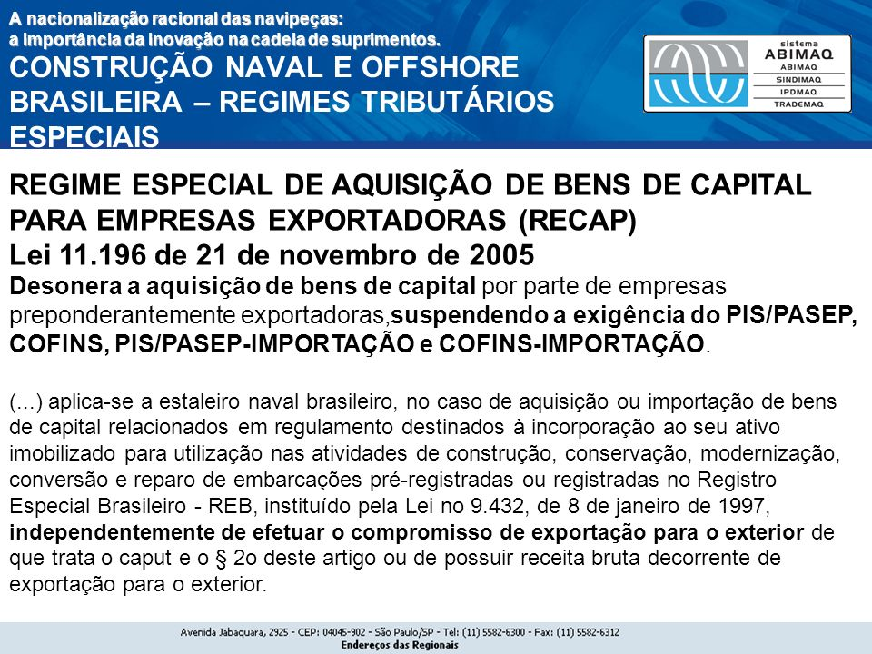 A nacionalização racional das navipeças: a importância da inovação na cadeia de suprimentos. CONSTRUÇÃO NAVAL E OFFSHORE BRASILEIRA – REGIMES TRIBUTÁRIOS ESPECIAIS