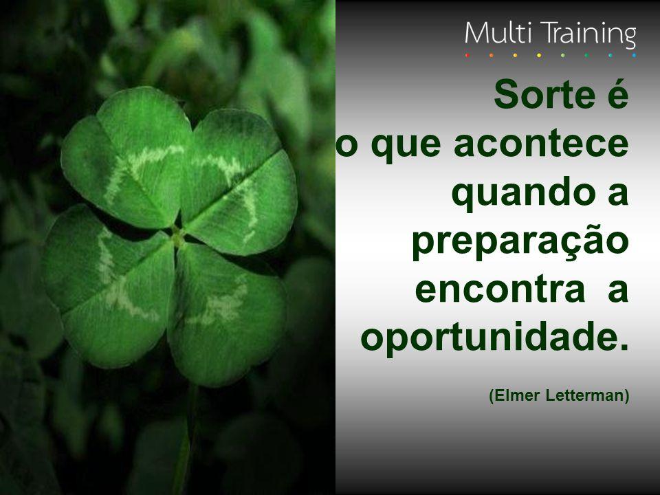 Sorte é o que acontece quando a preparação encontra a oportunidade.