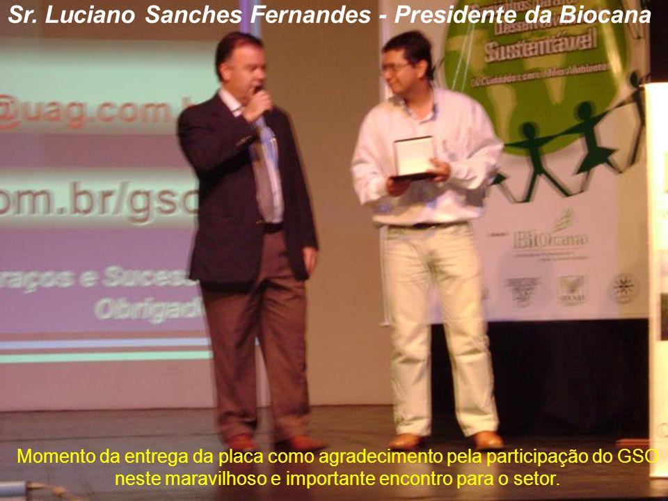 Sr. Luciano Sanches Fernandes - Presidente da Biocana