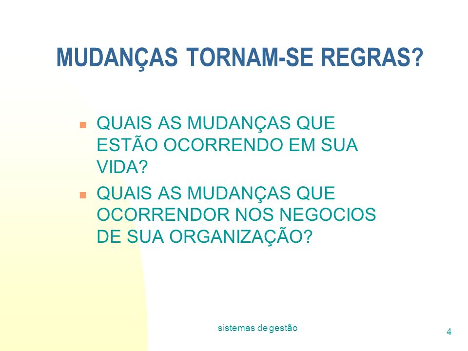 MUDANÇAS TORNAM-SE REGRAS