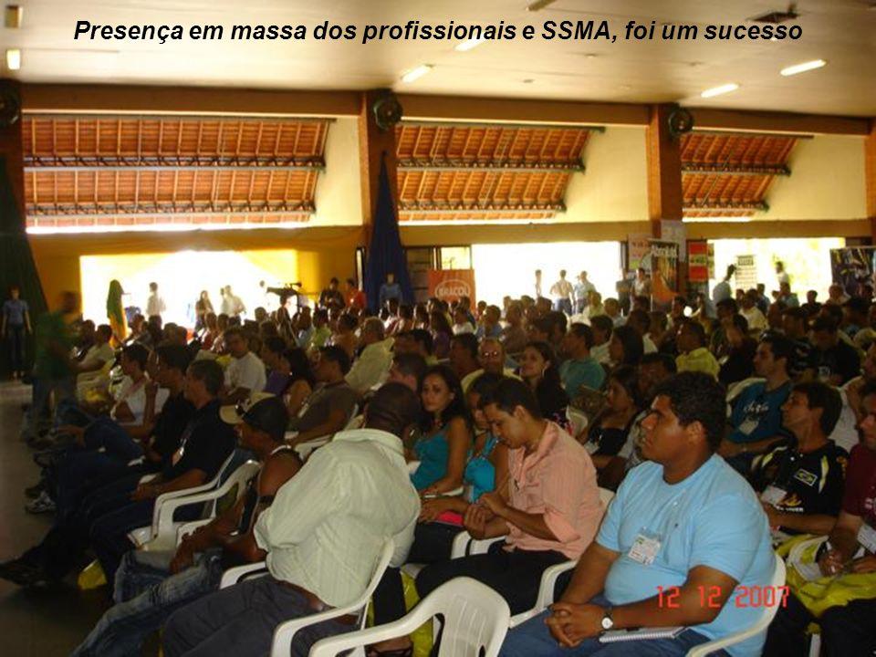 Presença em massa dos profissionais e SSMA, foi um sucesso