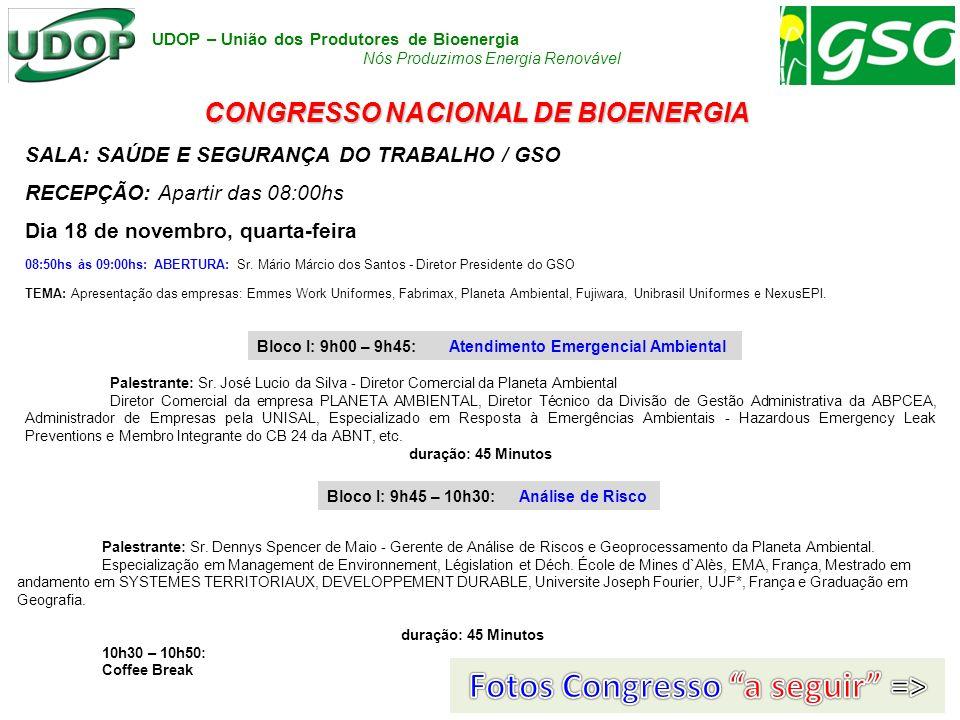 CONGRESSO NACIONAL DE BIOENERGIA Fotos Congresso a seguir =>