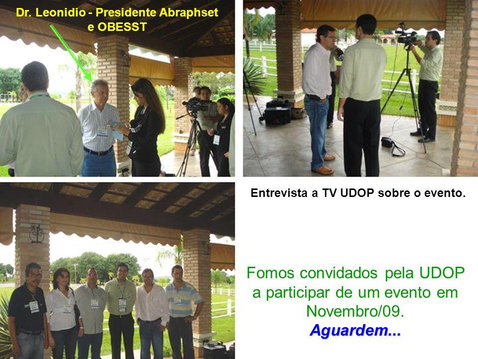 Fomos convidados pela UDOP a participar de um evento em Novembro/09.