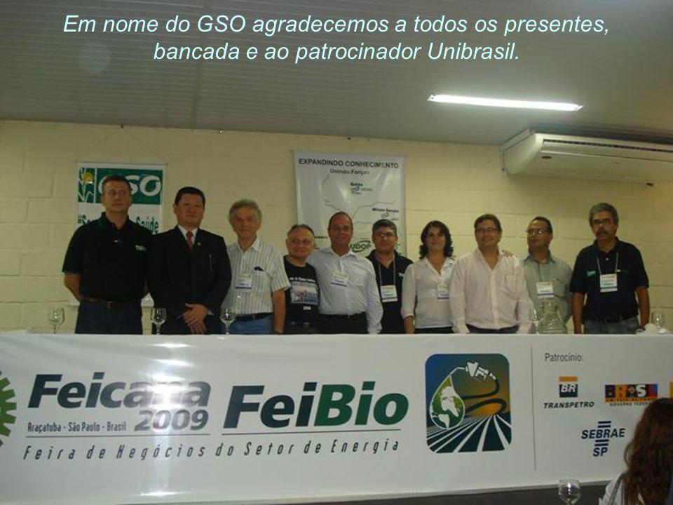 Em nome do GSO agradecemos a todos os presentes, bancada e ao patrocinador Unibrasil.