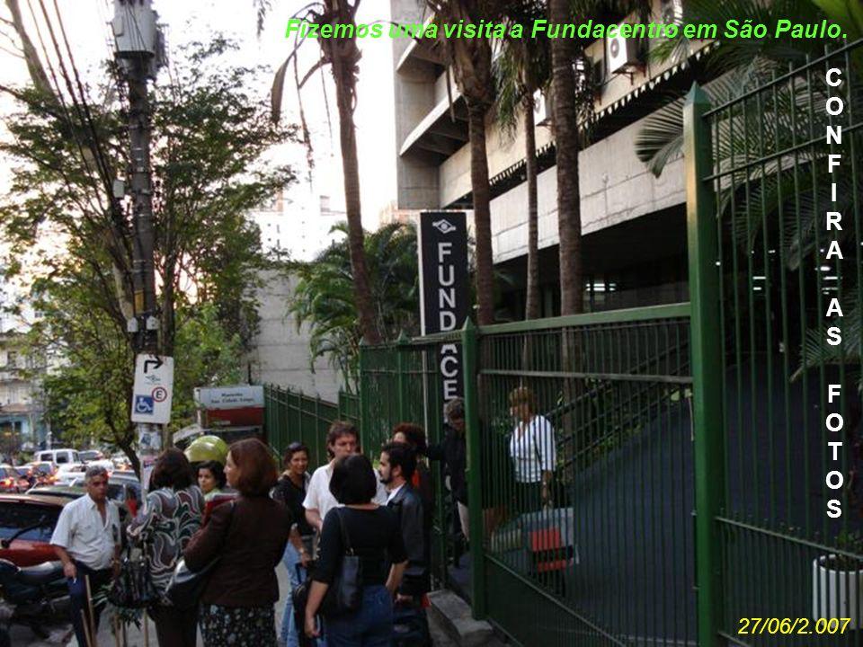 Fizemos uma visita a Fundacentro em São Paulo.