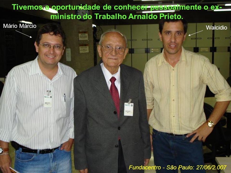 Tivemos a oportunidade de conhecer pessoalmente o ex-ministro do Trabalho Arnaldo Prieto.