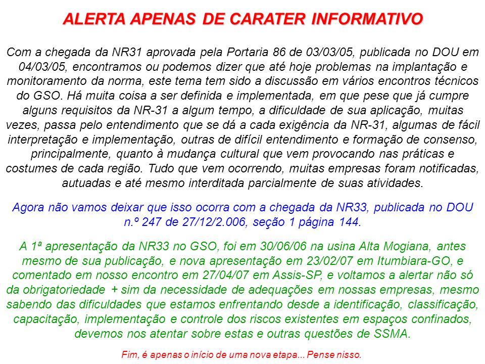 ALERTA APENAS DE CARATER INFORMATIVO