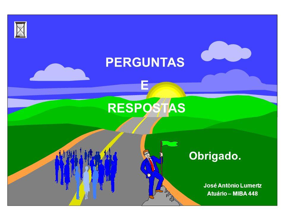 PERGUNTAS E RESPOSTAS Obrigado. José Antônio Lumertz