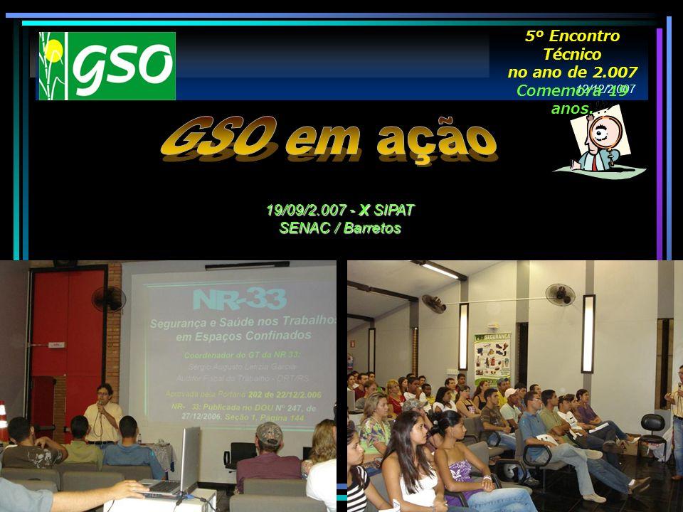 GSO em ação 5º Encontro Técnico no ano de 2.007 Comemora 19 anos.