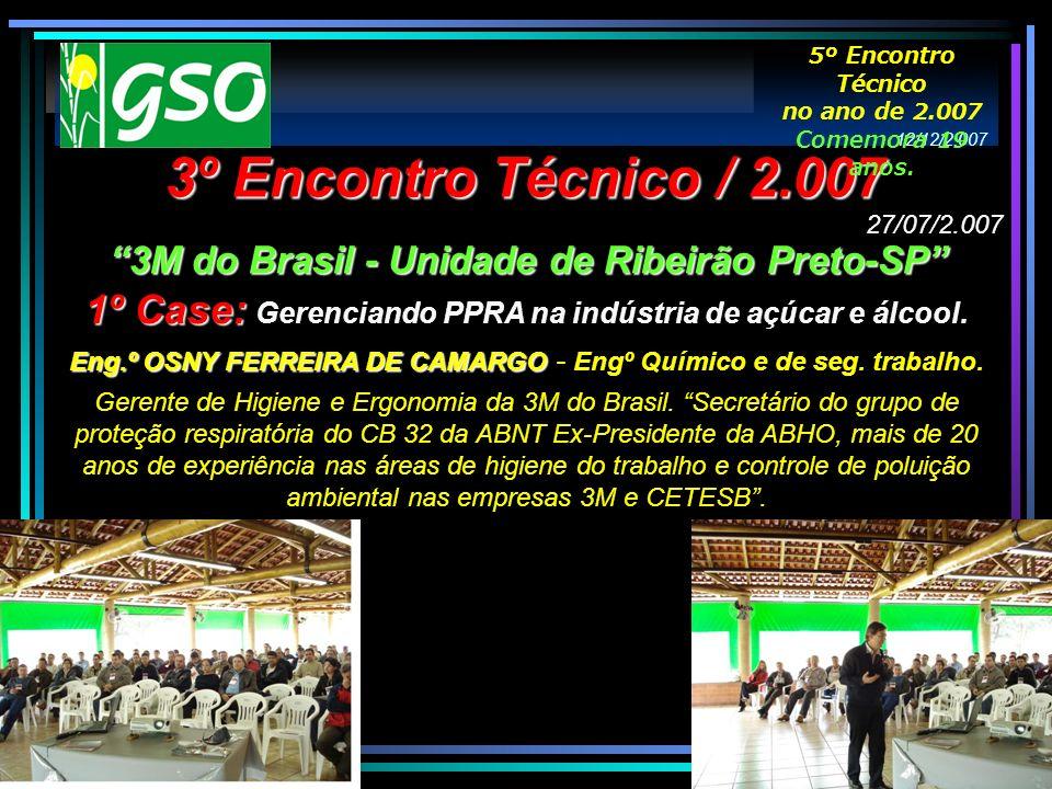 5º Encontro Técnico no ano de 2.007. Comemora 19 anos. 12/12/2.007. 3º Encontro Técnico / 2.007.