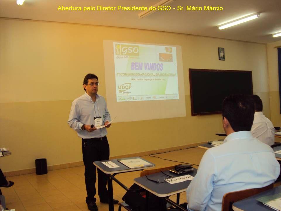 Abertura pelo Diretor Presidente do GSO - Sr. Mário Márcio