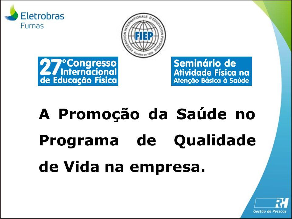 A Promoção da Saúde no Programa de Qualidade de Vida na empresa.