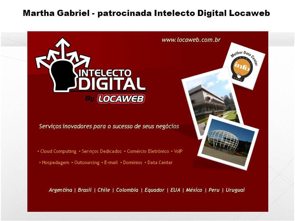 Martha Gabriel - patrocinada Intelecto Digital Locaweb