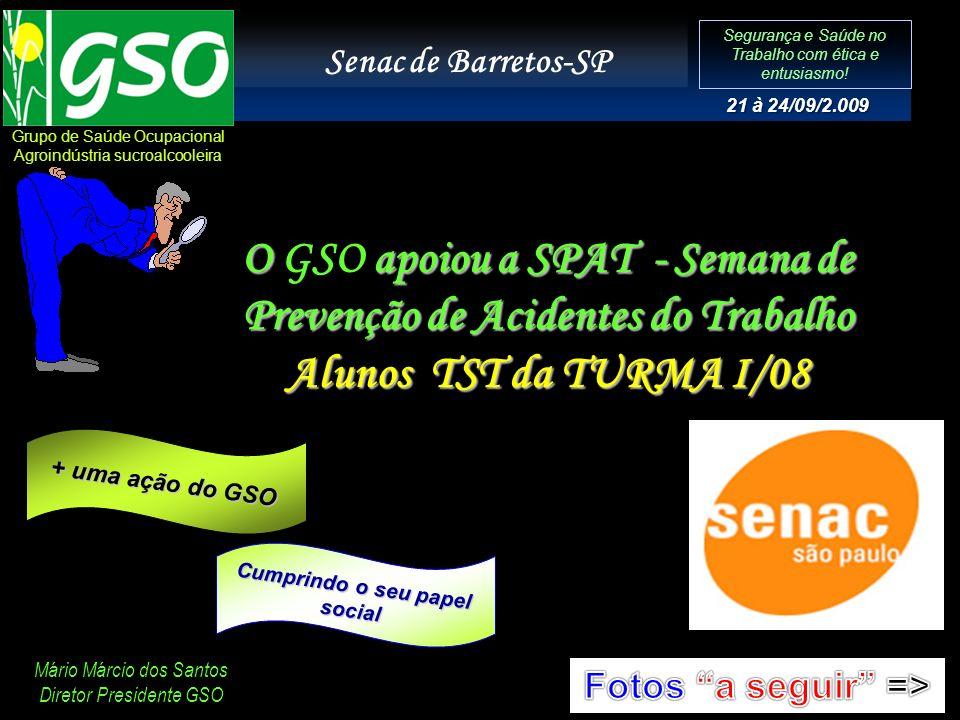 O GSO apoiou a SPAT - Semana de Prevenção de Acidentes do Trabalho