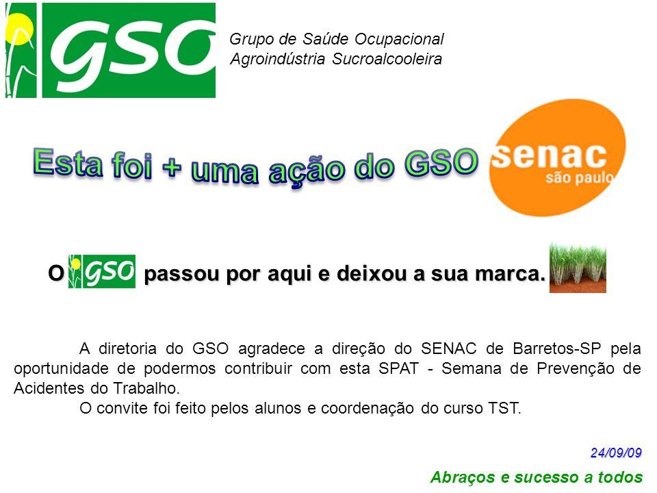 Esta foi + uma ação do GSO